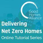 Delivering Net Zero Homes: Online Tutorial Series - #3 Strategies