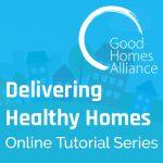 Delivering Healthy Homes: Online Tutorial Series - Overheating